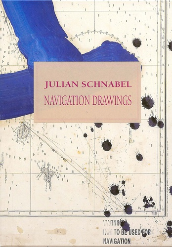 Julian Schnabel - Navigation Drawings